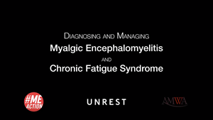 Diagnosis and Management of Myalgic Encephalomyelitis and Chronic Fatigue Syndrome