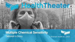 HealthTheater: Multiple Chemical Sensitivity - Deborah's Story
